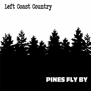 Pines Fly By