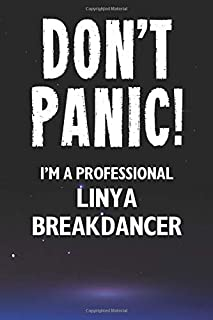 Don't Panic! I'm A Professional Linya Breakdancer: Customized Lined Notebook Journal Gift For Somebody Who Enjoys