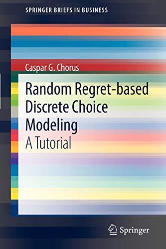 Random Regret-based Discrete Choice Modeling: A Tutorial [Lingua Inglese]