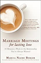 Marriage Meetings for Lasting Love: 30 Minutes a Week to the Relationship You've Always Wanted