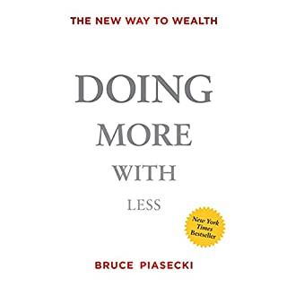Doing More with Less     The New Way to Wealth              Di:                                                                                                                                 Bruce Piasecki                               Letto da:                                                                                                                                 Bruce Piasecki,                                                                                        Therese Plummer                      Durata:  4 ore e 56 min     5 recensioni     Totali 4,4