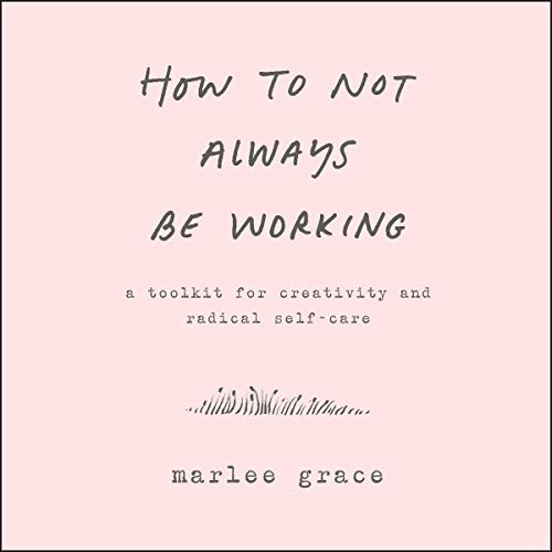 How to Not Always Be Working cover art