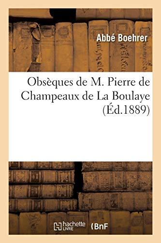 Obsèques de M. Pierre de Champeaux de la Boulaye (Histoire)