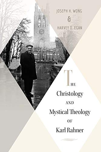 The Christology and Mystical Theology of Karl Rahner