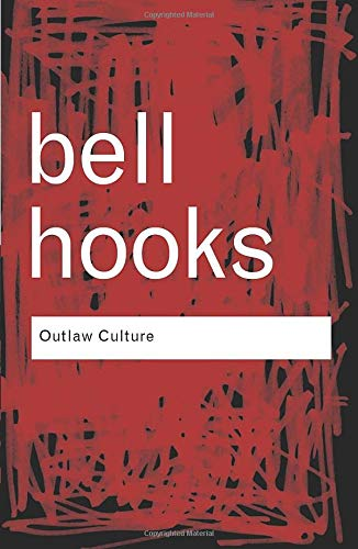 Compare Textbook Prices for Outlaw Culture: Resisting Representations Routledge Classics 1 Edition ISBN 9780415389587 by hooks, bell