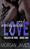 Unrequited Love (Frozen in Time Book 1)