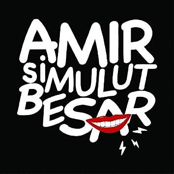 Amir Si Mulut Besar (feat. Ipang Lazuardi)