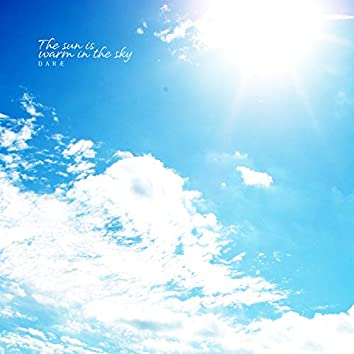 The sun is warm in the sky