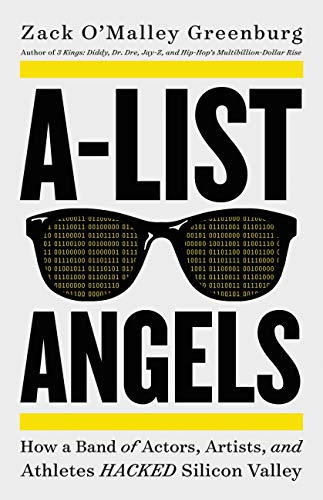 A-List Angels: How a Band of Actors, Artists, and Athletes Hacked Silicon Valley (English Edition)
