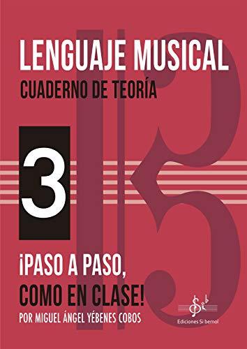 LENGUAJE MUSICAL - CUADERNO DE TEORÍA 3: ¡PASO A PASO COMO EN CLASE!
