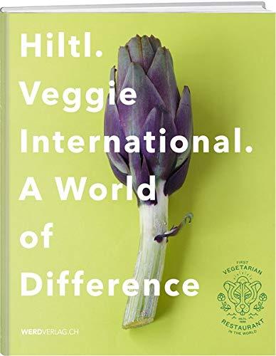 Hiltl. Veggie International.: A World of Difference.