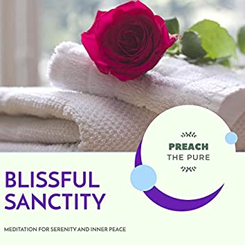 Blissful Sanctity - Meditation For Serenity And Inner Peace