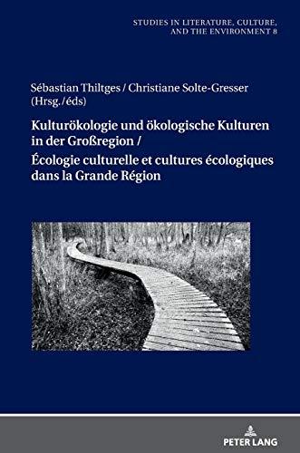 Kulturökologie und ökologische Kulturen in der Großregion / Écologie culturelle et cultures écologiques dans la Grande Région (8)