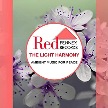 The Light Harmony - Ambient Music For Peace