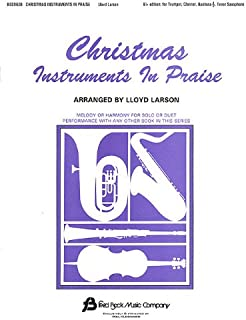 Christmas Instruments in Praise: Bb Instruments (Bb Clarinet, Bb Tenor Saxophone, Bb Trumpet, Others)