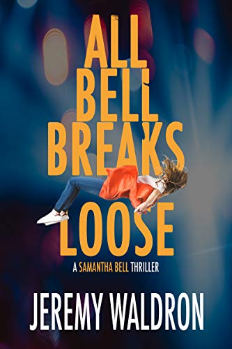 ALL BELL BREAKS LOOSE (A Samantha Bell Mystery Thriller Book 7) (English Edition)