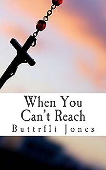 When You Can't Reach by [Buttrfli Jones]