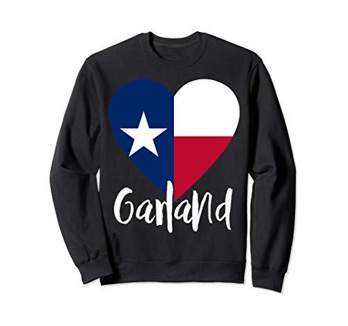 I Love Garland Texas TX Flag Lonestar Heart Sweatshirt