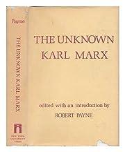 The Unknown Karl Marx