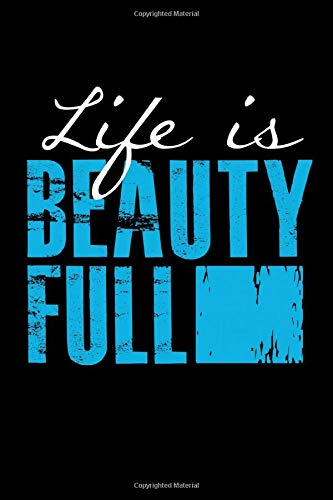 Life Is Beauty Full: Inspirational