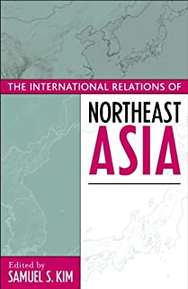 The International Relations of Northeast Asia (Asia in World Politics)