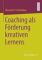 Coaching als Foerderung kreativen Lernens