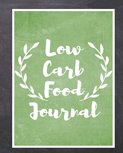 Low Carb Food Journal: A Daily Food and Fitness Journal to Help You to Shed Weight and Get Healthier, (100 Days Meal and Activity Tracker)