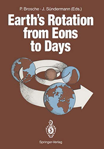 Earth's Rotation from Eons to Days: Proceedings of a Workshop Held at the Centre for Interdisciplinary Research (ZiF) of the University of Bielefeld, FRG. September 26–30, 1988 (English Edition)