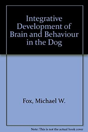 Integrative Development of Brain and Behaviour in the Dog