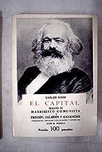 CAPITAL - EL / MANIFIESTO COMUNISTA / PRECIOS, SALARIOS Y GANANCIAS