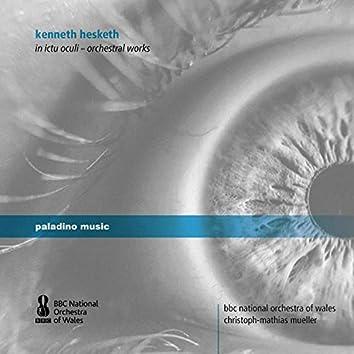 Hesketh: In ictu oculi - Orchestral Works