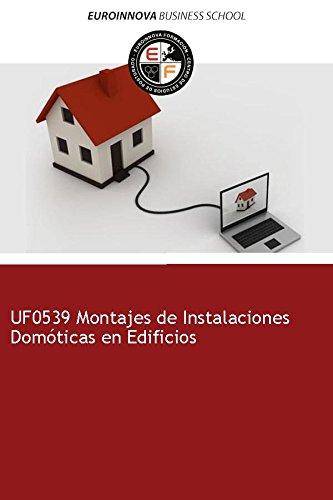 Libro de UF0539 Montajes de Instalaciones Domóticas en Edificios