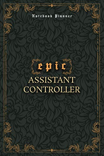 Assistant Controller Notebook Planner - Luxury Epic Assistant Controller Job Title Working Cover: Homework, 6x9 inch, Paycheck Budget, Journal, 120 ... 5.24 x 22.86 cm, Meeting, Bill, A5