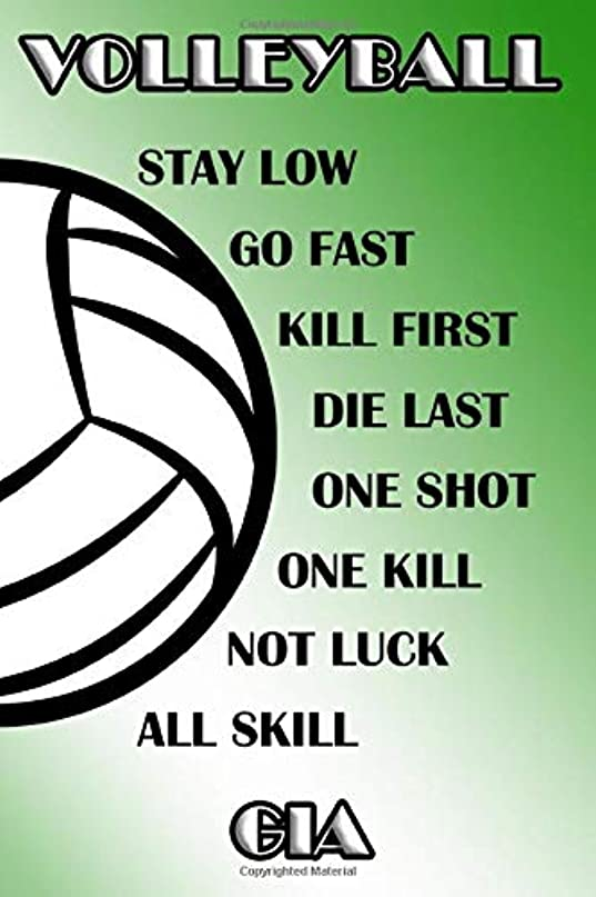 うがい僕のズームVolleyball Stay Low Go Fast Kill First Die Last One Shot One Kill Not Luck All Skill Gia: College Ruled | Composition Book | Green and White School Colors