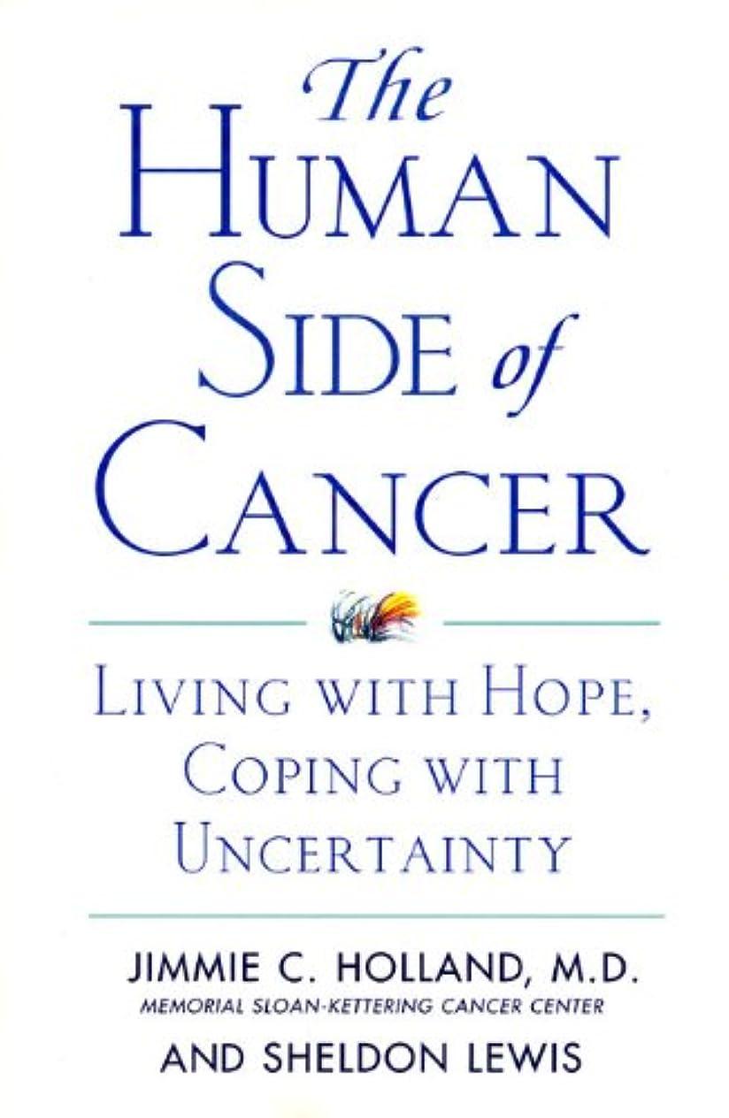 いらいらする旅行者限られたThe Human Side of Cancer: Living with Hope, Coping with Uncertainty (English Edition)