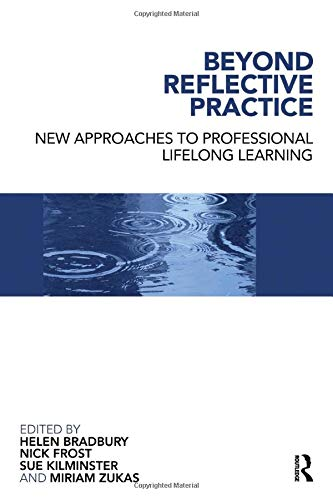 Beyond Reflective Practice New Approaches To Professional Lifelong Learning