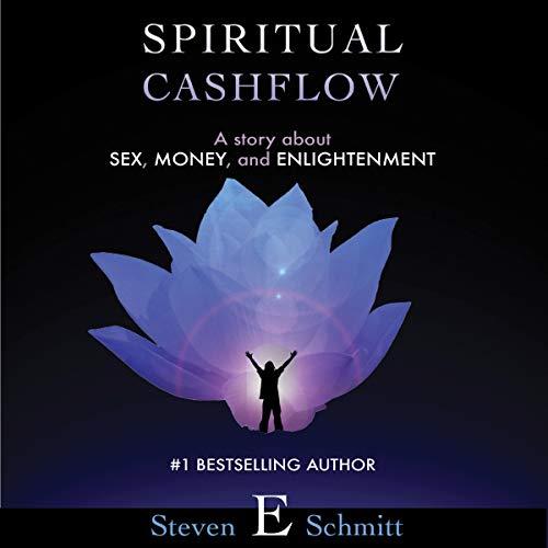 Spiritual Cashflow Audiobook By Steven E Schmitt cover art