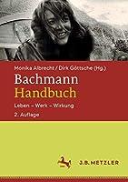Bachmann-Handbuch: Leben – Werk – Wirkung