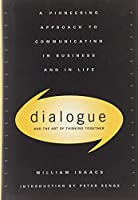 Dialogue: The Art Of Thinking Together