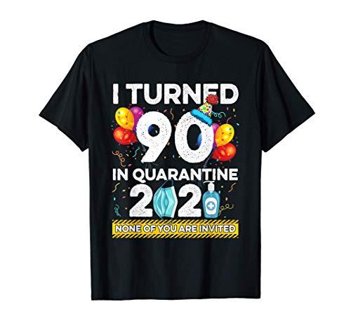 I Turned 90 In Quarantine 2021 Shirt - 10 Colors