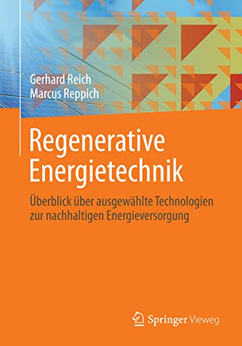 Regenerative Energietechnik: Überblick über ausgewählte Technologien...