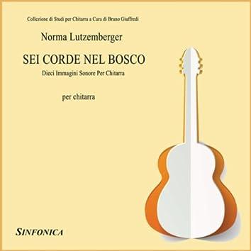 Lutzemberger: Sei Corde Nel Bosco - Dieci Immagini Sonore Per Chitarra