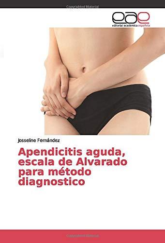 Apendicitis aguda, escala de Alvarado para método diagnostico