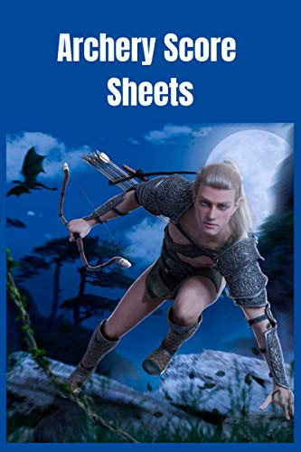Archery Score Sheets: Archery Score Log Book, Score Cards for Archery Competitions and Tournaments, Anime Archer,120 Pages