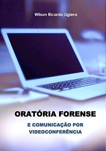 Oratória forense e comunicação por videoconferência (Portuguese Edition)