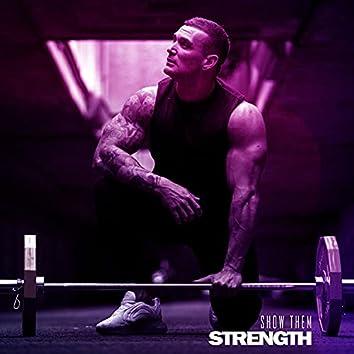 Show Them Strength