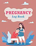 My Pregnancy Log Book: Pregnancy Calendar and Journal, Monthly Checklists, Activities, Guide & Calendar Prompts for Future Mom s