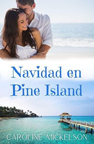 Navidad en Pine Island de Caroline Mickelson