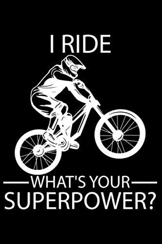 I Ride Downhill What's Your Superpower?: DIN A5 Doted Gepunktet 120 Seiten / 60 Blätter Notizbuch Notizheft Notiz-Block Downhill Fahrrad MTB Mountainbike Bike Geschenke