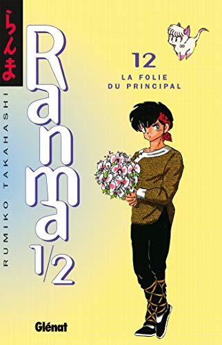 Ranma 1/2 - Tome 12: La Folie du principal